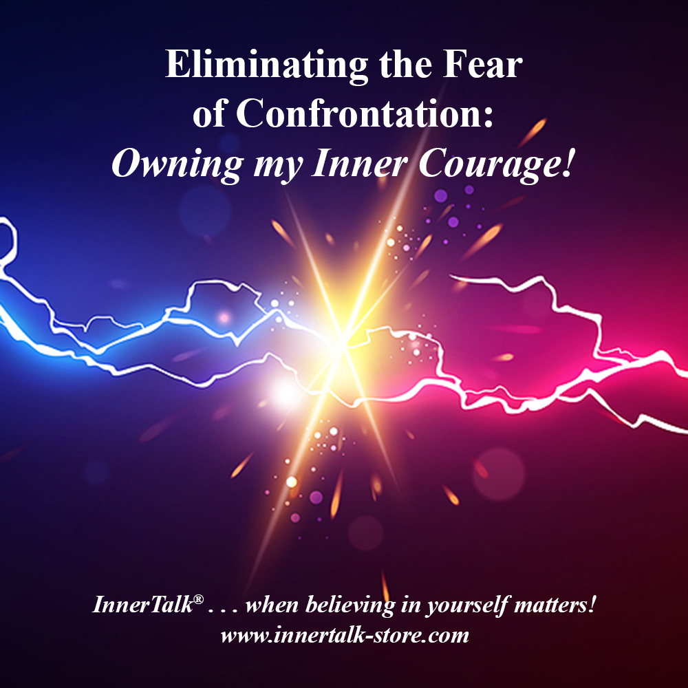 Eliminating the Fear of Confrontation
